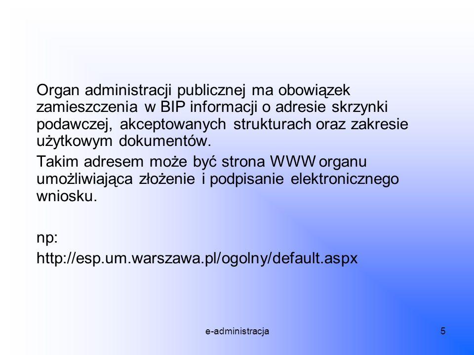 Organ administracji publicznej ma obowiązek zamieszczenia w BIP informacji o adresie skrzynki podawczej, akceptowanych strukturach oraz zakresie użytkowym dokumentów.