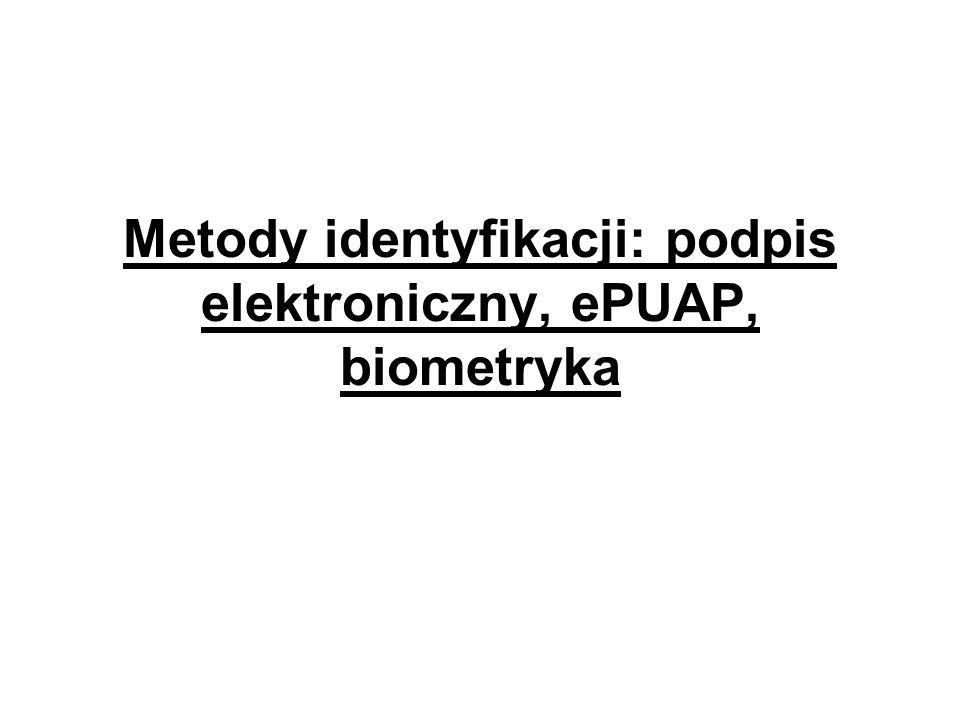 Metody identyfikacji: podpis elektroniczny, ePUAP, biometryka