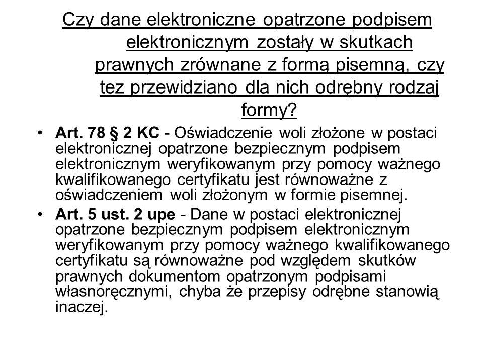 Czy dane elektroniczne opatrzone podpisem elektronicznym zostały w skutkach prawnych zrównane z formą pisemną, czy tez przewidziano dla nich odrębny rodzaj formy