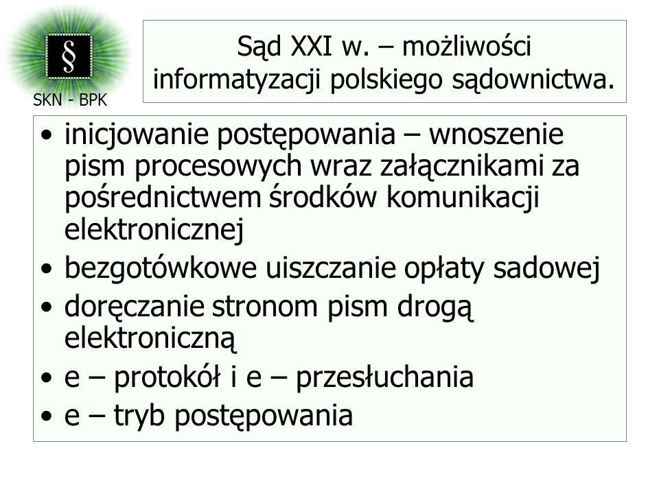 Sąd XXI w. – możliwości informatyzacji polskiego sądownictwa.