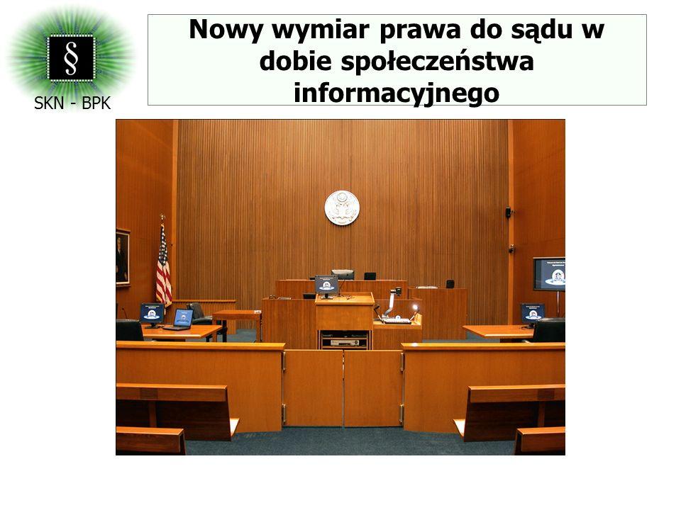 Nowy wymiar prawa do sądu w dobie społeczeństwa informacyjnego