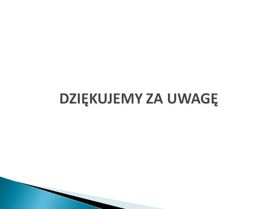 DZIĘKUJEMY ZA UWAGĘ