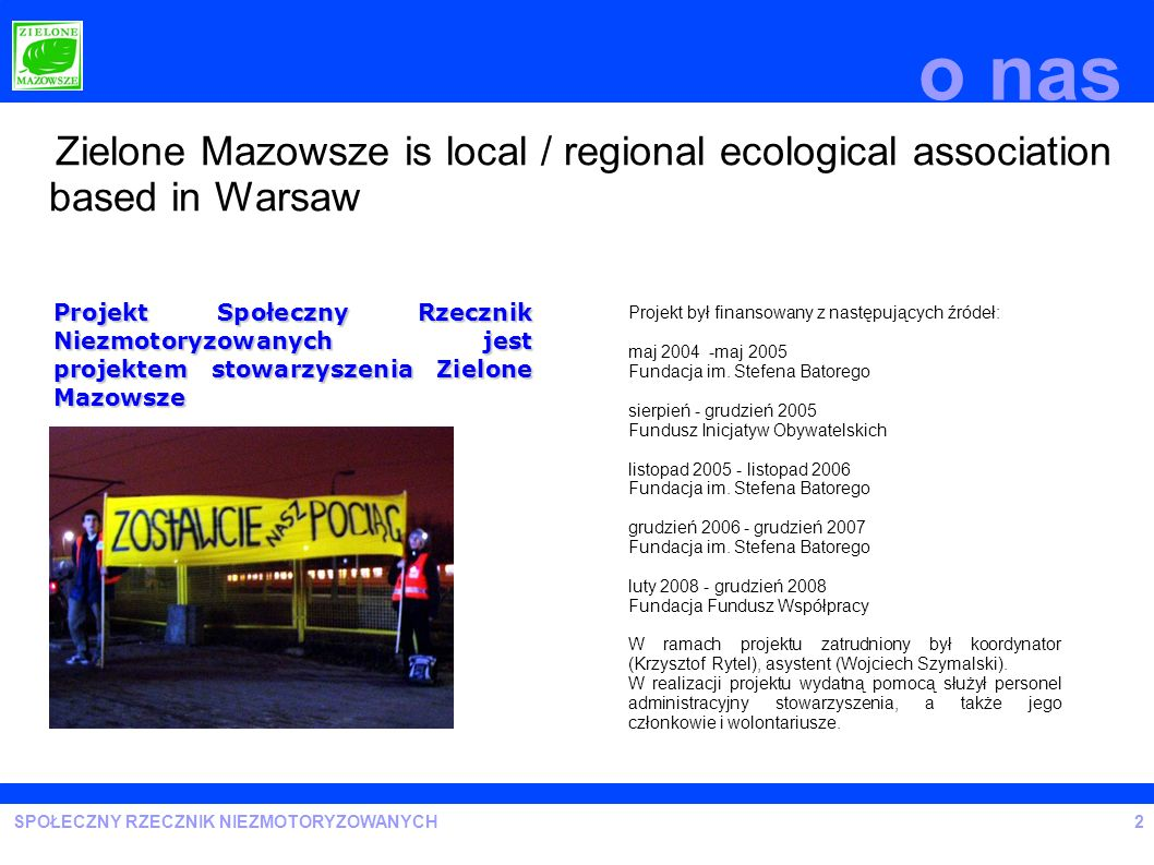 o nas Zielone Mazowsze is local / regional ecological association based in Warsaw.