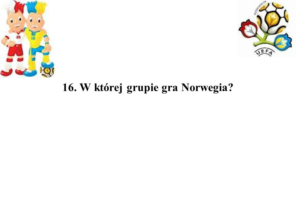 16. W której grupie gra Norwegia