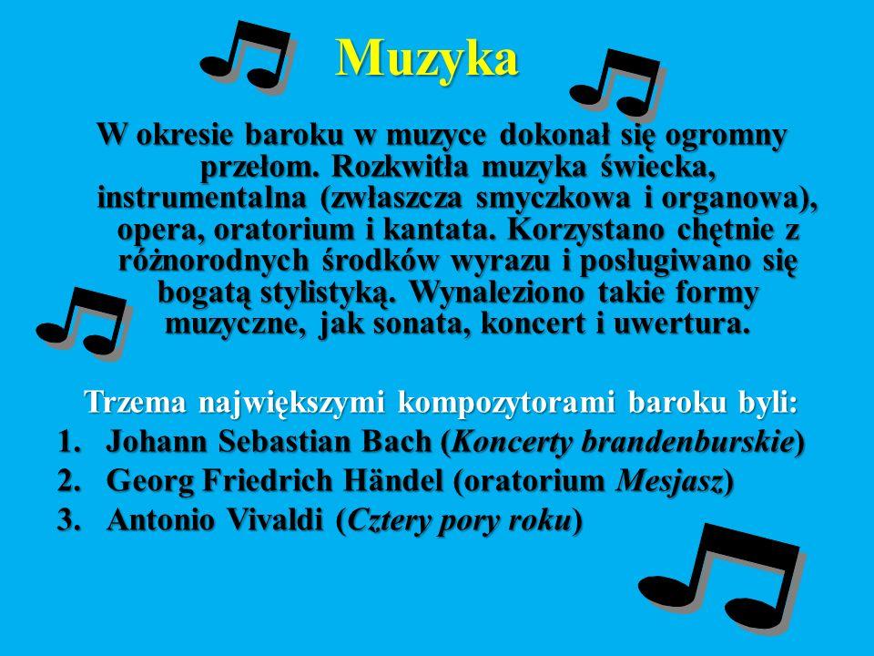 Trzema największymi kompozytorami baroku byli: