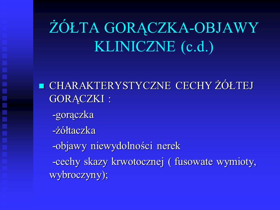 ŻÓŁTA GORĄCZKA-OBJAWY KLINICZNE (c.d.)