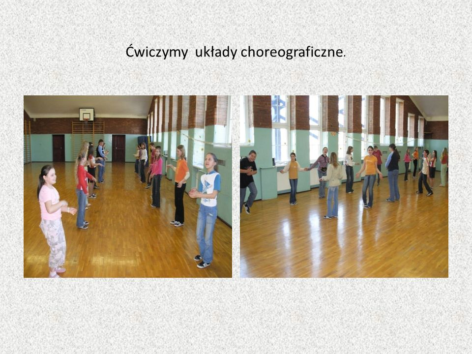 Ćwiczymy układy choreograficzne.