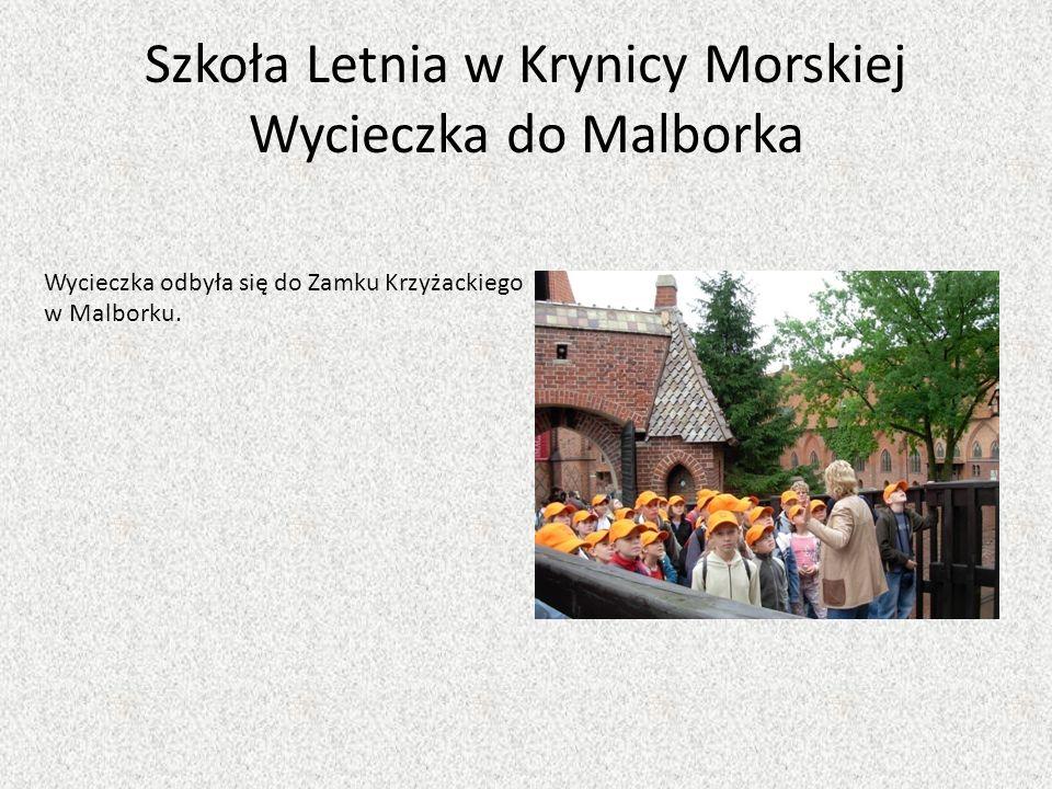 Szkoła Letnia w Krynicy Morskiej Wycieczka do Malborka