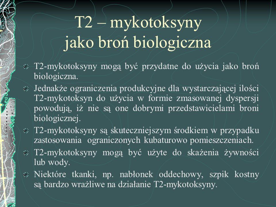 T2 – mykotoksyny jako broń biologiczna