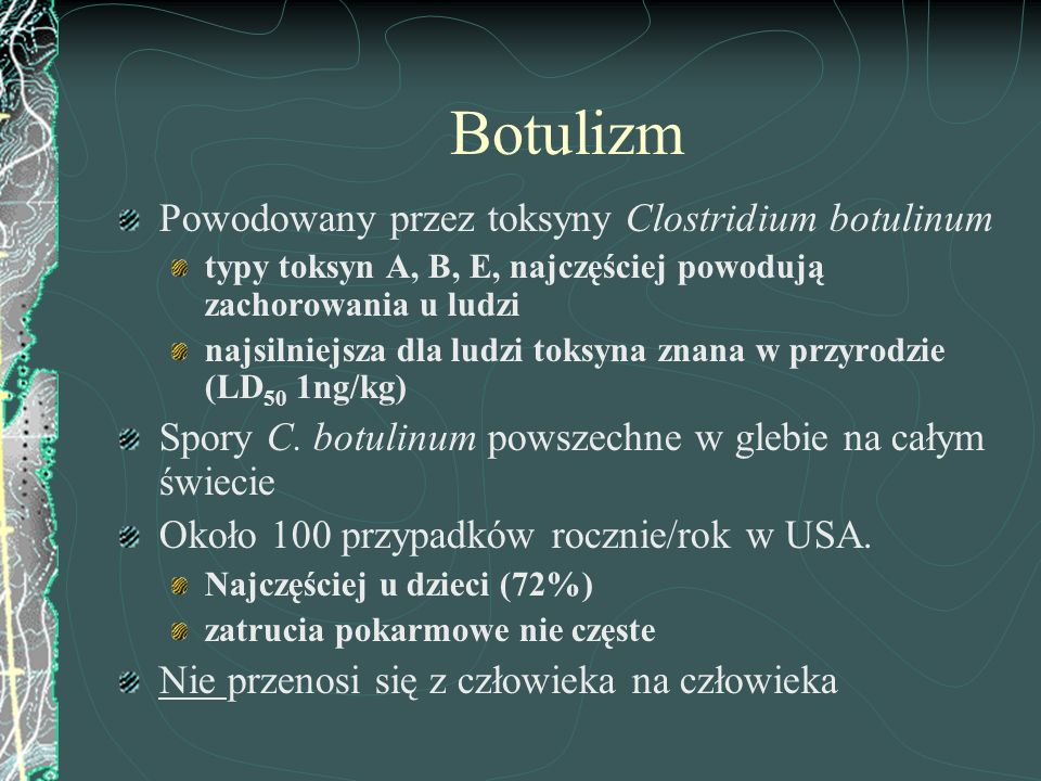 Botulizm Powodowany przez toksyny Clostridium botulinum