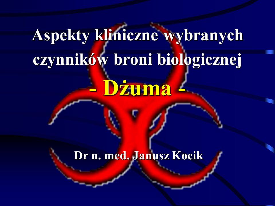 Aspekty kliniczne wybranych czynników broni biologicznej - Dżuma -
