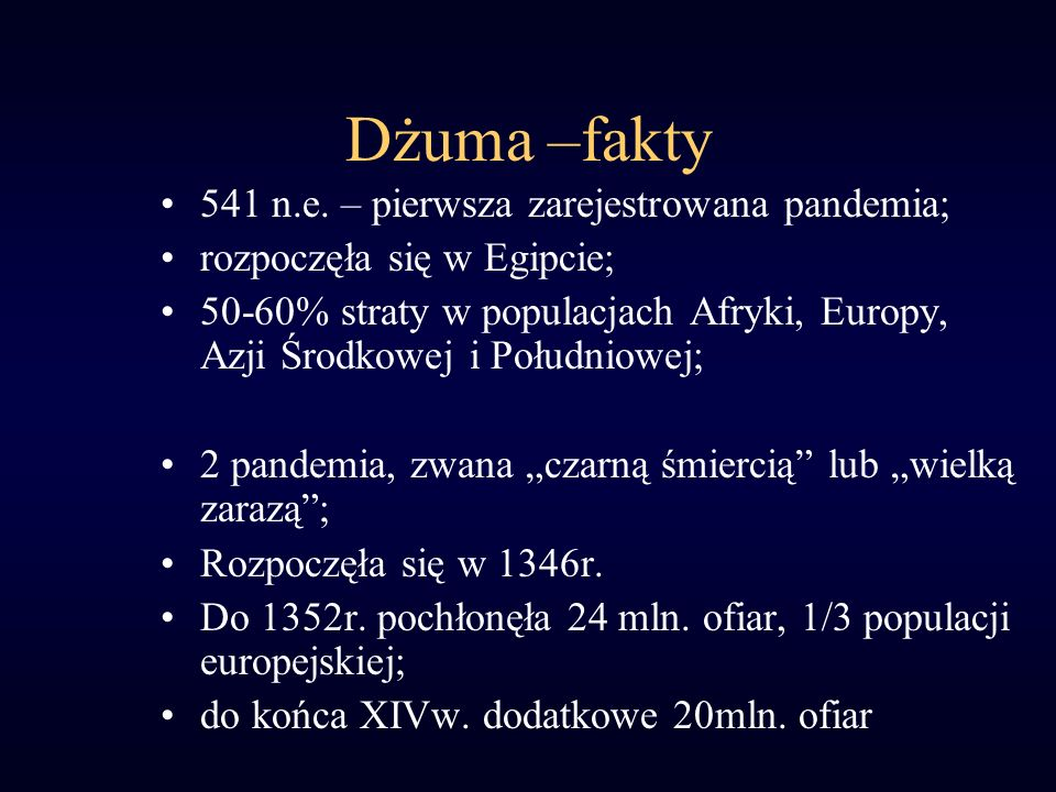 Dżuma –fakty 541 n.e. – pierwsza zarejestrowana pandemia;