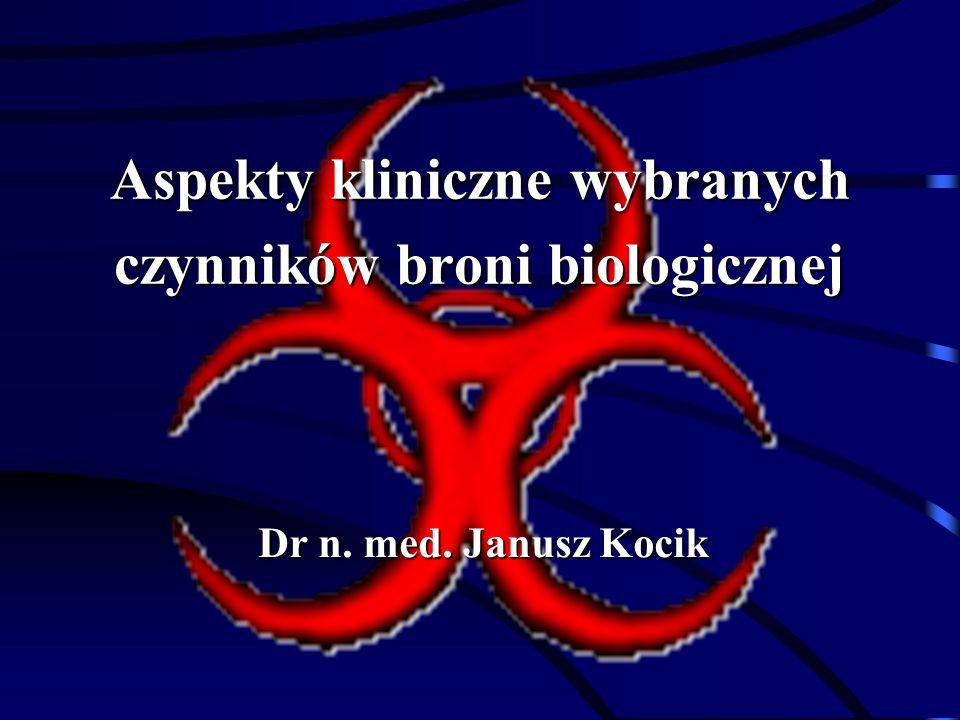 Aspekty kliniczne wybranych czynników broni biologicznej