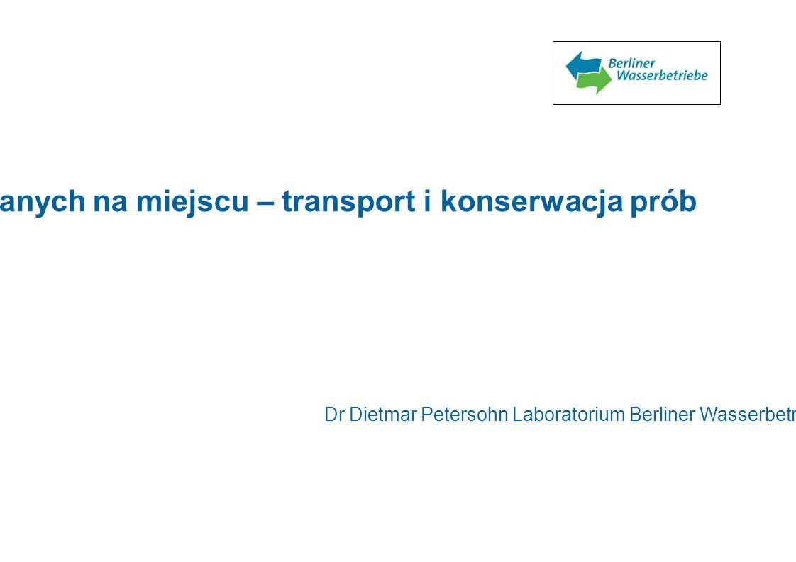Zapewnianie jakości pomiarów wykonywanych na miejscu – transport i konserwacja prób