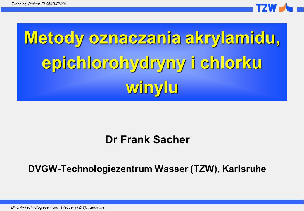 Metody oznaczania akrylamidu, epichlorohydryny i chlorku winylu