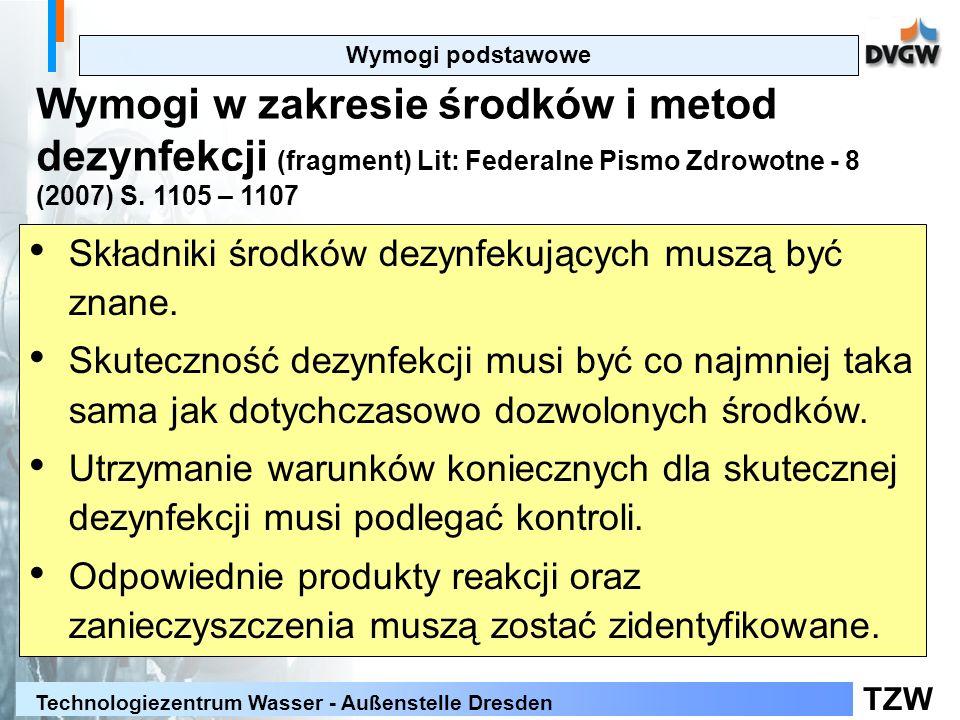 Wymogi podstawowe Wymogi w zakresie środków i metod dezynfekcji (fragment) Lit: Federalne Pismo Zdrowotne - 8 (2007) S. 1105 – 1107.