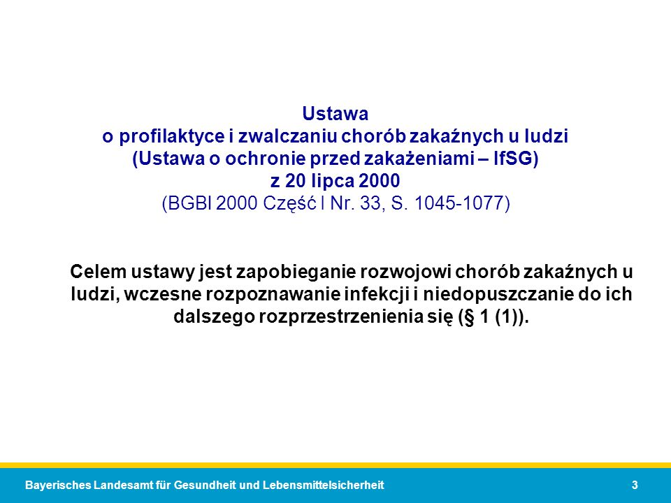 Ustawa o profilaktyce i zwalczaniu chorób zakaźnych u ludzi (Ustawa o ochronie przed zakażeniami – IfSG) z 20 lipca 2000 (BGBl 2000 Część I Nr. 33, S. 1045-1077)