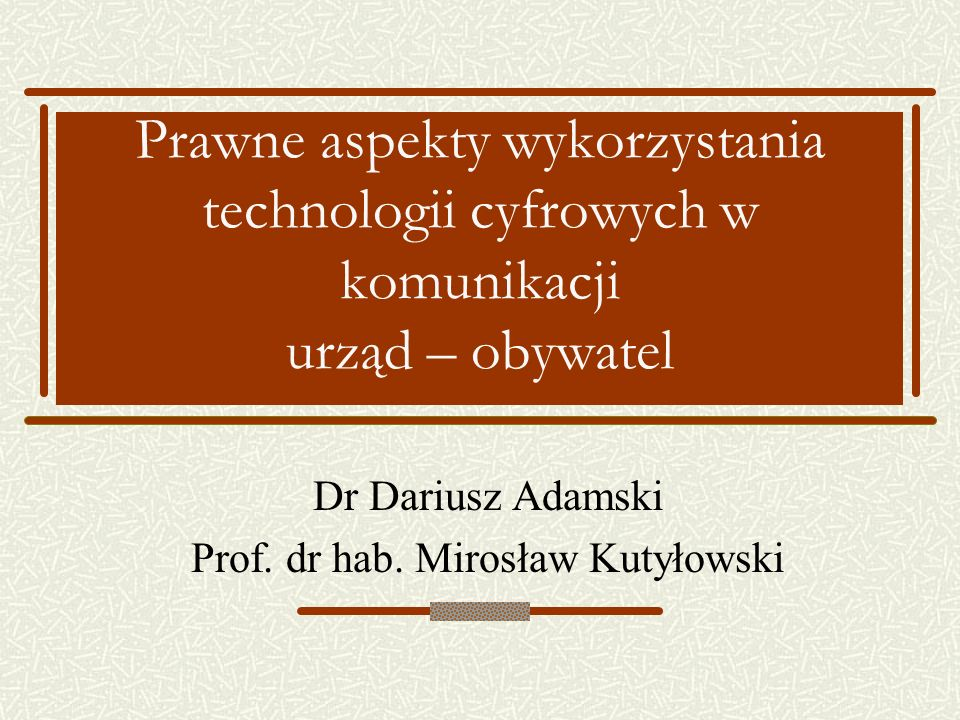 Dr Dariusz Adamski Prof. dr hab. Mirosław Kutyłowski