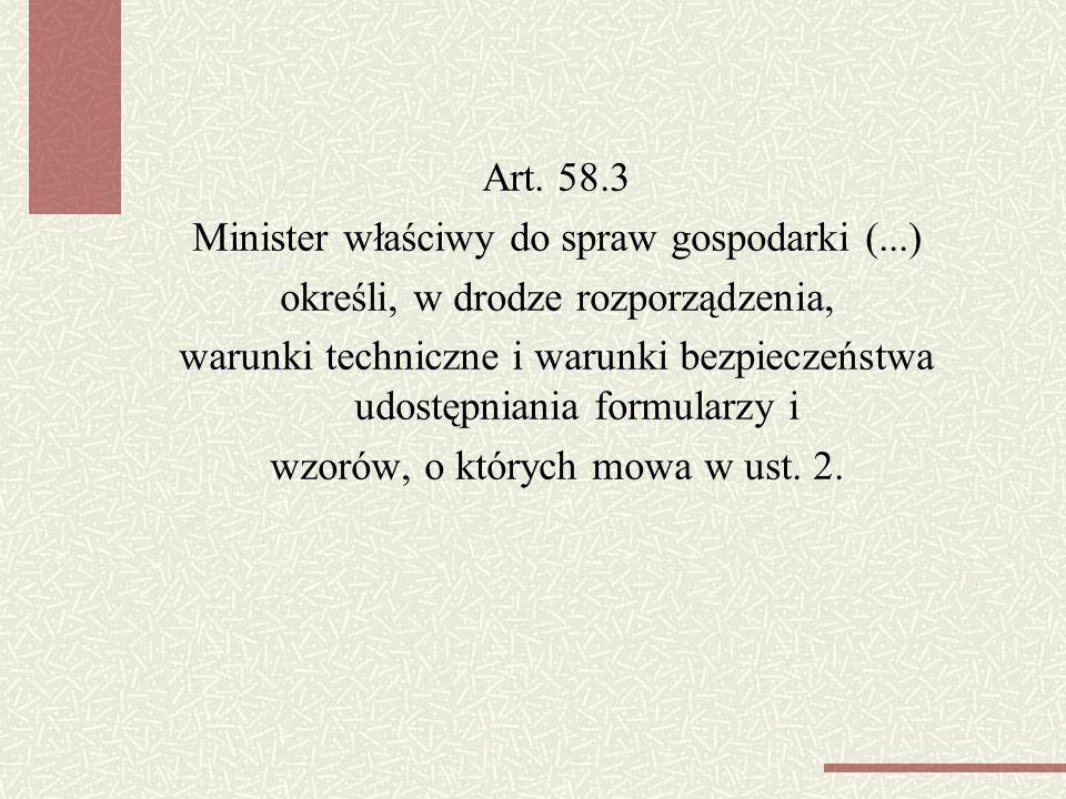 Art. 58. 3 Minister właściwy do spraw gospodarki (