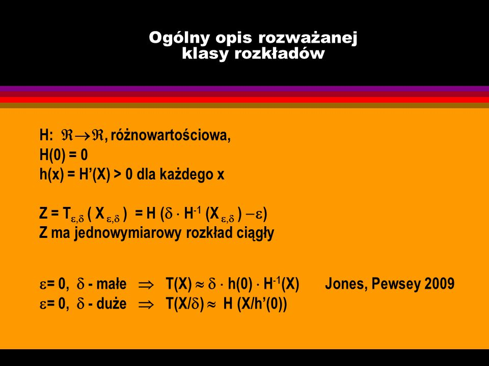 Ogólny opis rozważanej klasy rozkładów