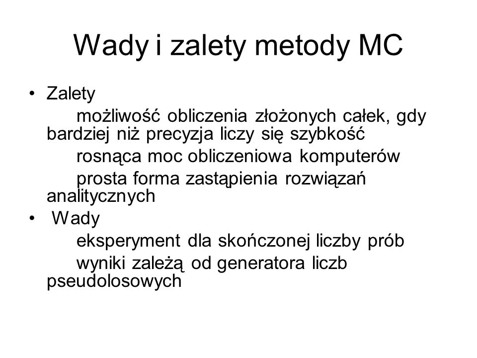 Wady i zalety metody MC Zalety