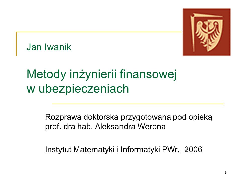 Jan Iwanik Metody inżynierii finansowej w ubezpieczeniach