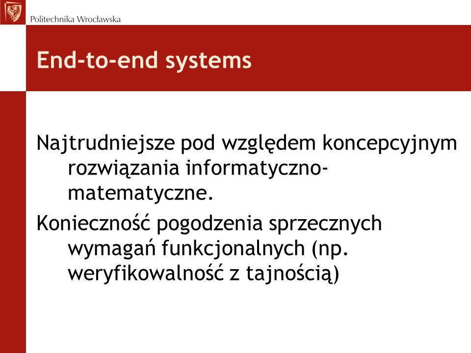 End-to-end systems Najtrudniejsze pod względem koncepcyjnym rozwiązania informatyczno-matematyczne.