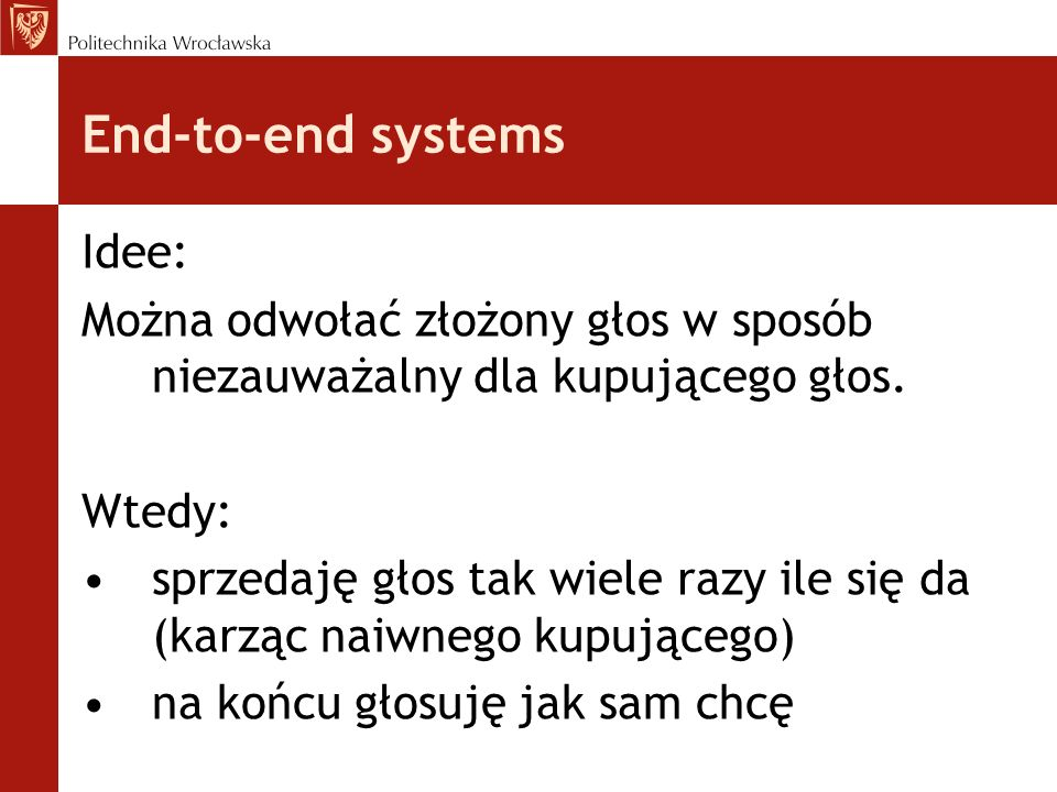 End-to-end systems Idee: