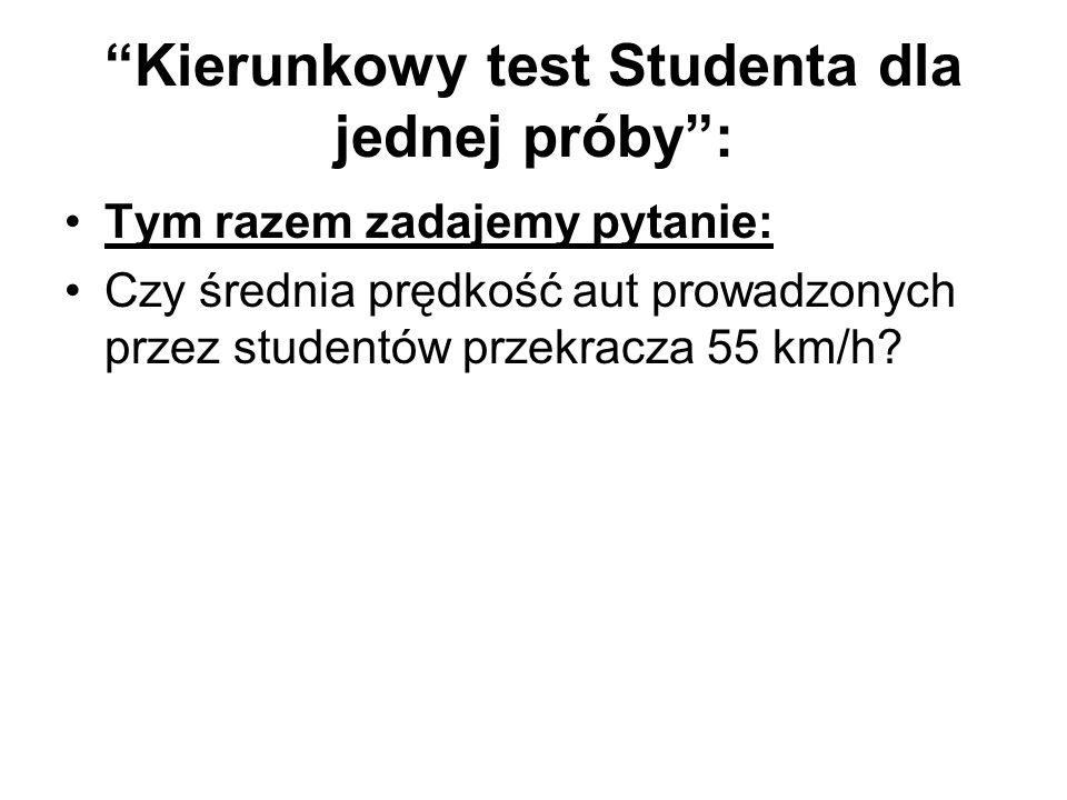 Kierunkowy test Studenta dla jednej próby :