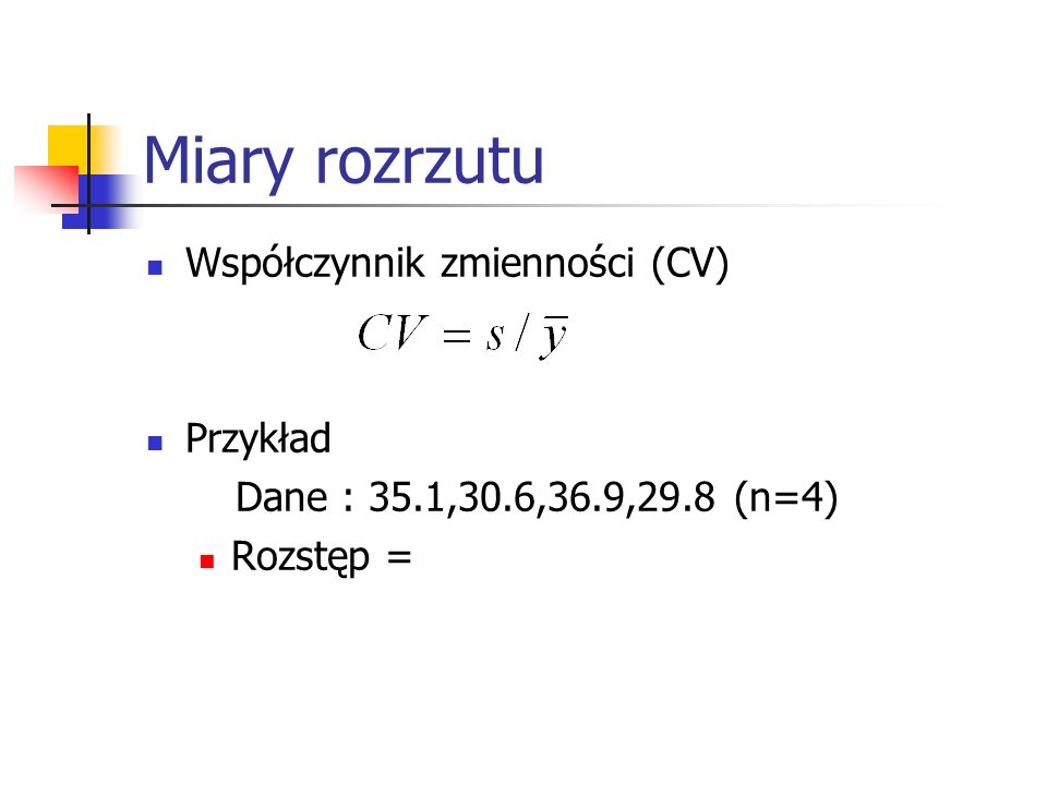 Miary rozrzutu Współczynnik zmienności (CV) Przykład