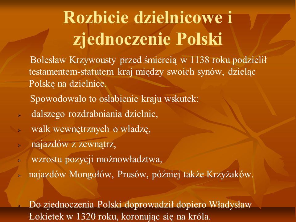 Rozbicie dzielnicowe i zjednoczenie Polski