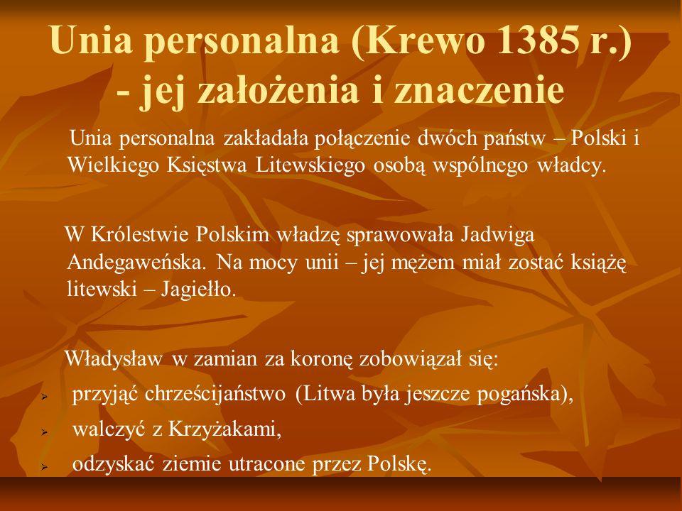 Unia personalna (Krewo 1385 r.) - jej założenia i znaczenie