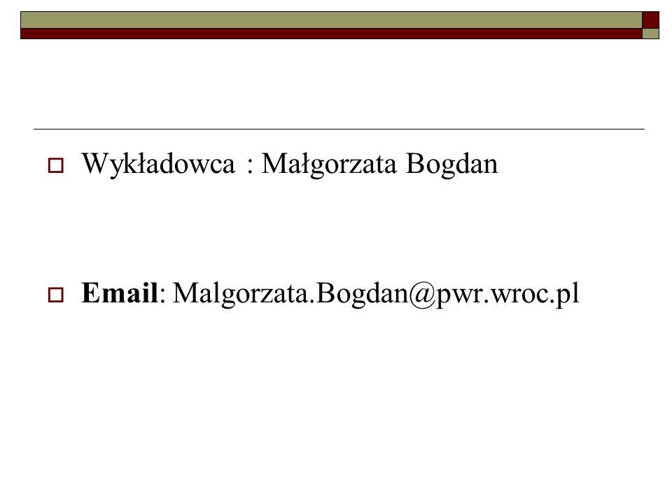 Wykładowca : Małgorzata Bogdan