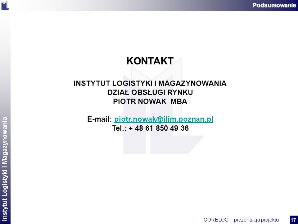 INSTYTUT LOGISTYKI I MAGAZYNOWANIA E-mail: piotr.nowak@ilim.poznan.pl