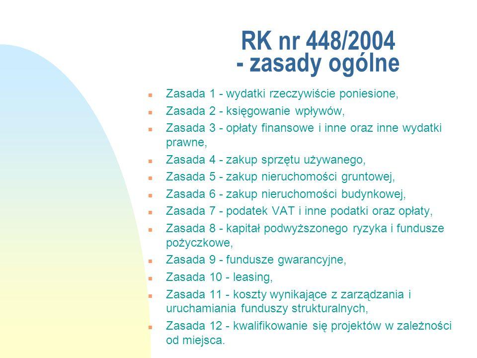 RK nr 448/2004 - zasady ogólne Zasada 1 - wydatki rzeczywiście poniesione, Zasada 2 - księgowanie wpływów,