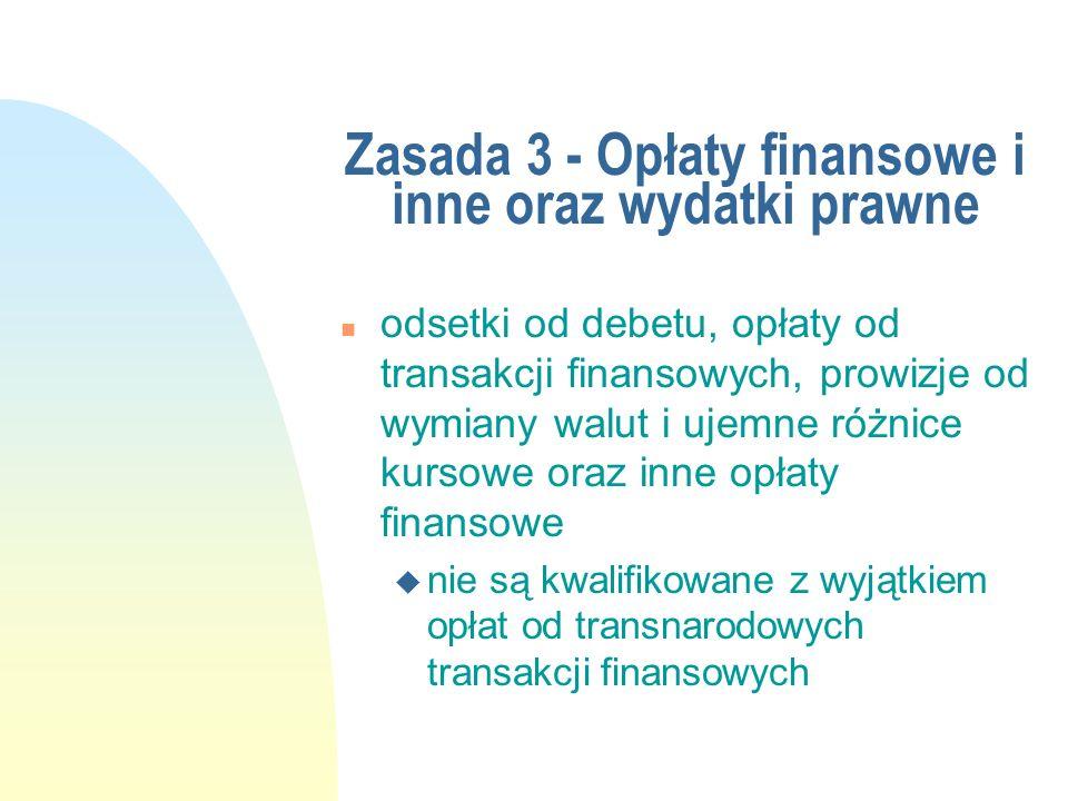 Zasada 3 - Opłaty finansowe i inne oraz wydatki prawne