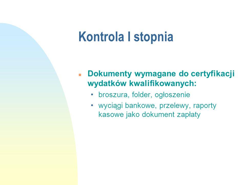 Kontrola I stopnia Dokumenty wymagane do certyfikacji wydatków kwalifikowanych: broszura, folder, ogłoszenie.