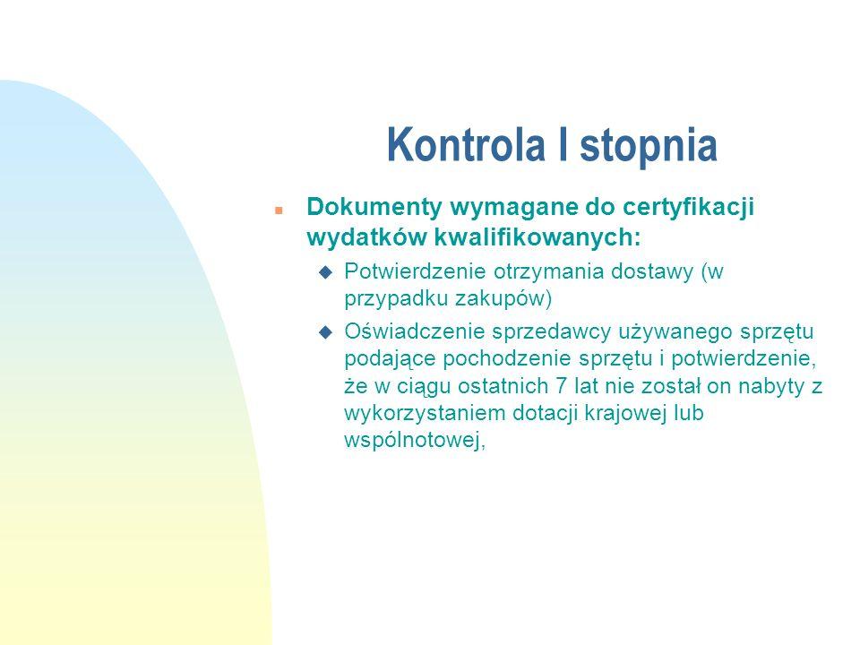 Kontrola I stopnia Dokumenty wymagane do certyfikacji wydatków kwalifikowanych: Potwierdzenie otrzymania dostawy (w przypadku zakupów)