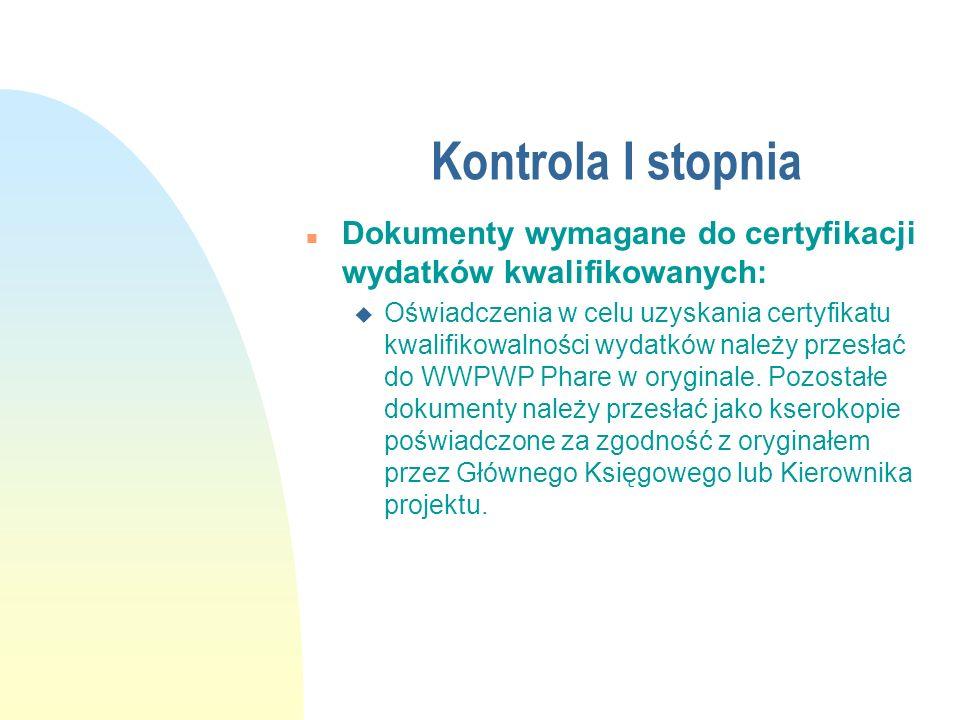 Kontrola I stopnia Dokumenty wymagane do certyfikacji wydatków kwalifikowanych: