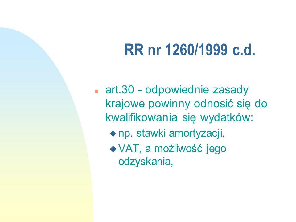 RR nr 1260/1999 c.d. art.30 - odpowiednie zasady krajowe powinny odnosić się do kwalifikowania się wydatków: