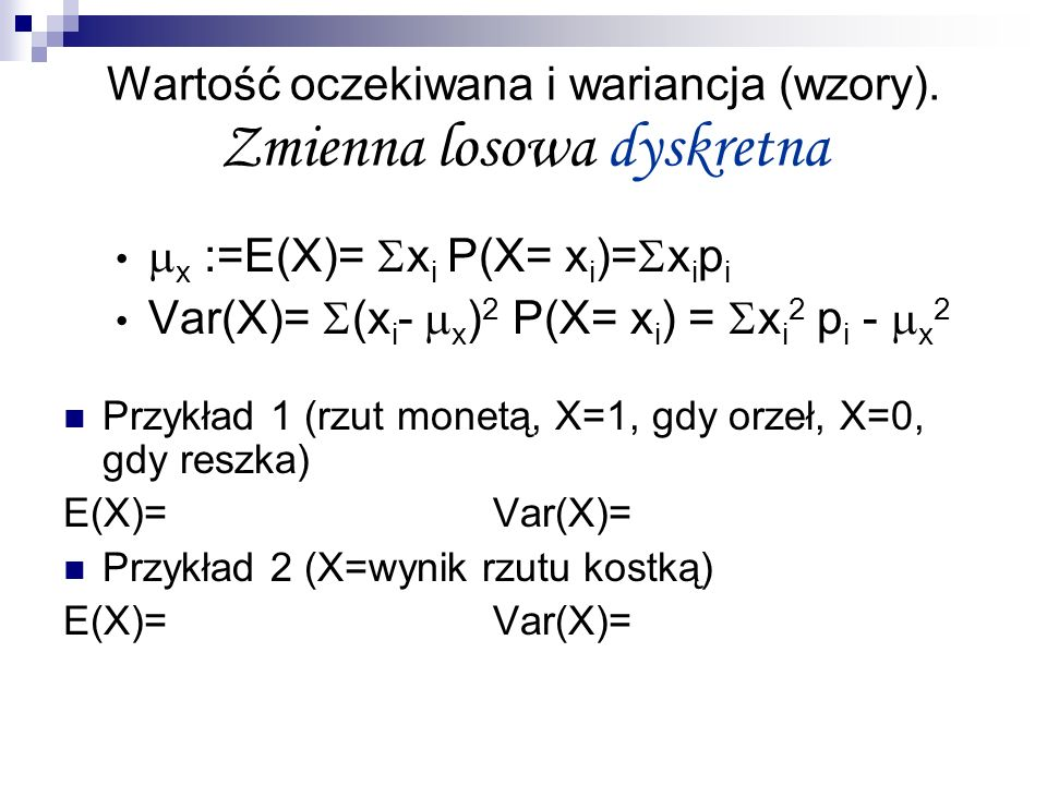 Wartość oczekiwana i wariancja (wzory). Zmienna losowa dyskretna