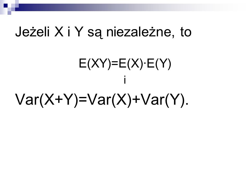 Jeżeli X i Y są niezależne, to