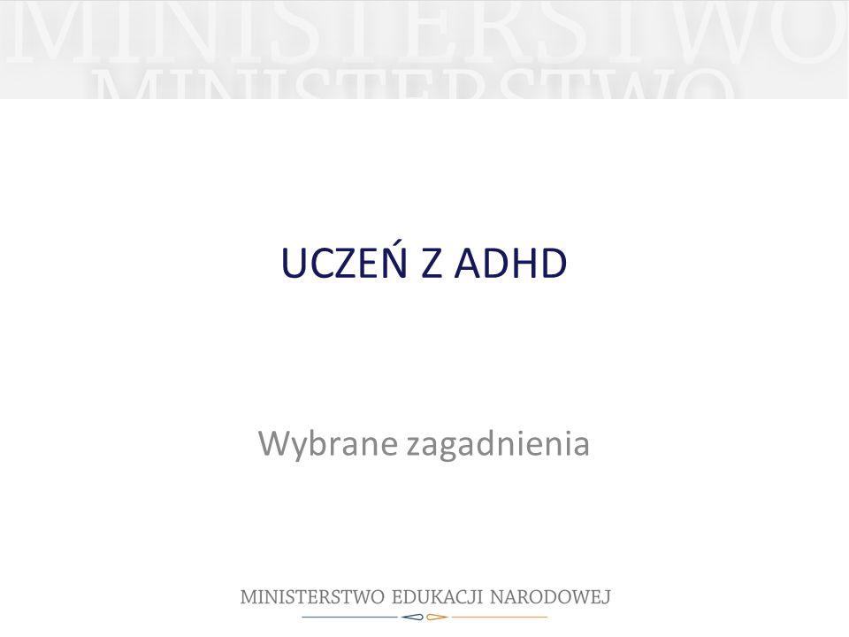 UCZEŃ Z ADHD Wybrane zagadnienia