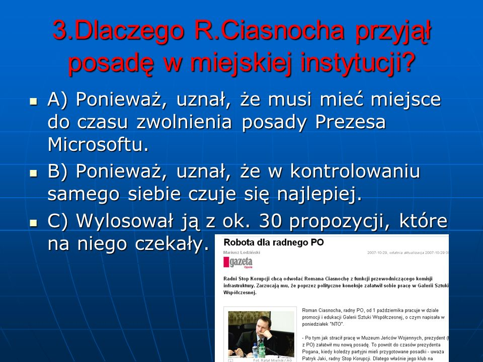 3.Dlaczego R.Ciasnocha przyjął posadę w miejskiej instytucji