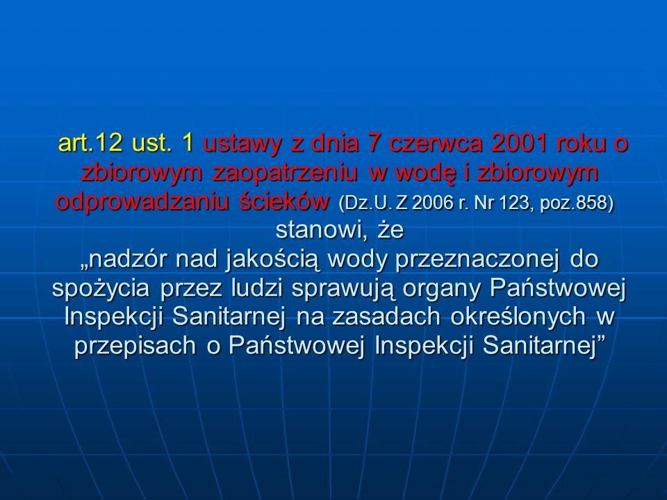 art.12 ust. 1 ustawy z dnia 7 czerwca 2001 roku o zbiorowym zaopatrzeniu w wodę i zbiorowym odprowadzaniu ścieków (Dz.U. Z 2006 r. Nr 123, poz.858)