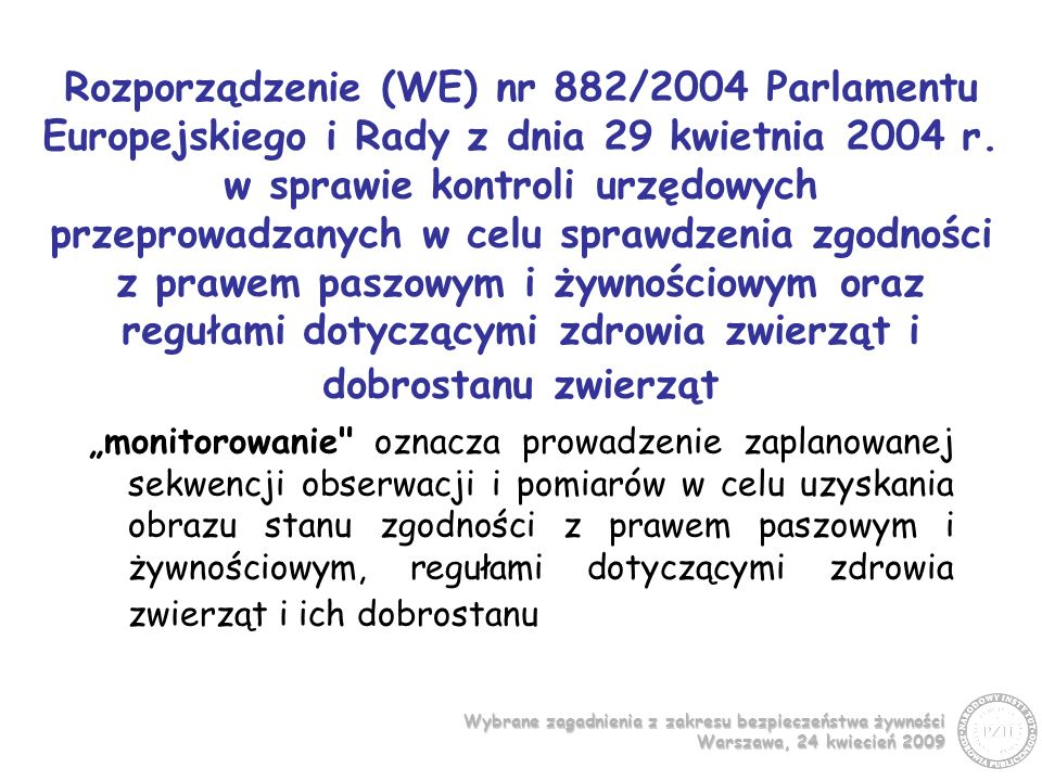 Rozporządzenie (WE) nr 882/2004 Parlamentu Europejskiego i Rady z dnia 29 kwietnia 2004 r. w sprawie kontroli urzędowych przeprowadzanych w celu sprawdzenia zgodności z prawem paszowym i żywnościowym oraz regułami dotyczącymi zdrowia zwierząt i dobrostanu zwierząt