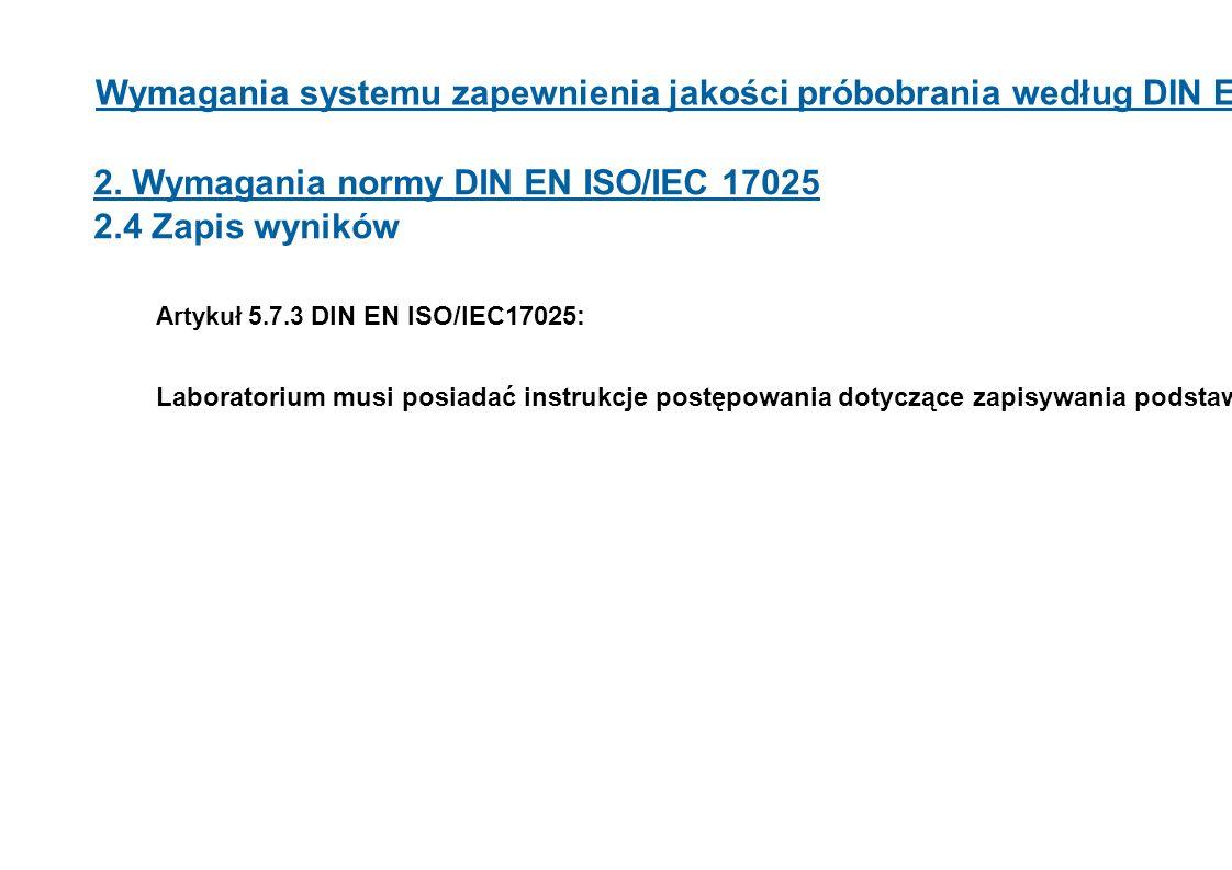 2. Wymagania normy DIN EN ISO/IEC 17025 2.4 Zapis wyników