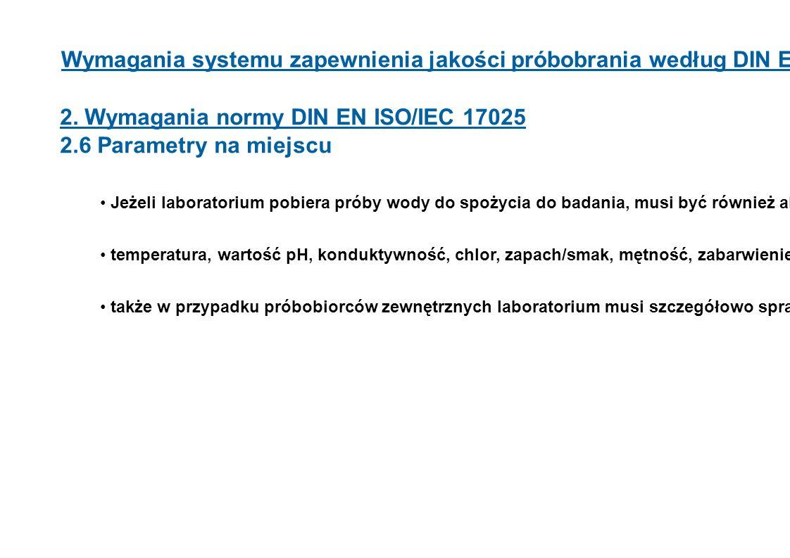 2. Wymagania normy DIN EN ISO/IEC 17025 2.6 Parametry na miejscu