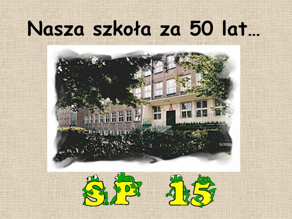 Nasza szkoła za 50 lat…