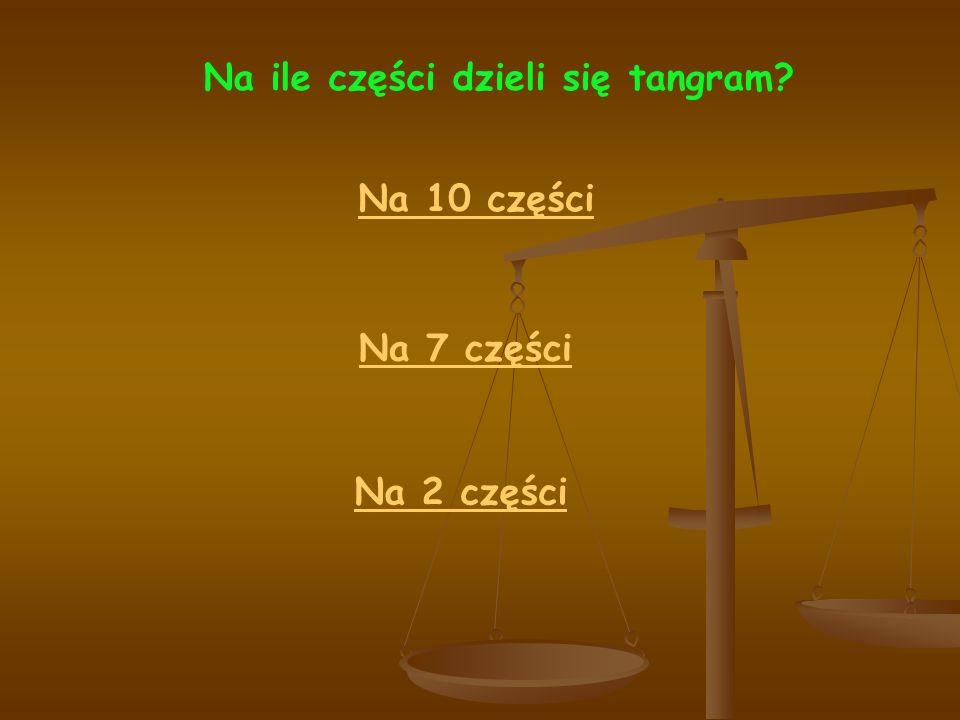 Na ile części dzieli się tangram